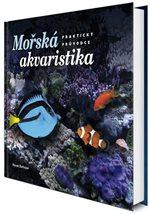 Knihy Morská akvaristika a Prúvodce morskou faunou & flórou